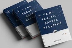 Buku Terlalu Banyak Bercanda Mengajarkan Arti Hidup Sebenarnya | Genpi.co - Palform No 1 Pariwisata Indonesia