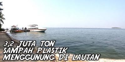 Sampah Plastik Menggunung di Lautan, Bagaimana Nasib Milenial ke Depan?